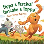 Pippa and Percival, Pancake and Poppy: Four…