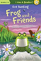 Frog and Friends: The Best Summer Ever by…