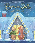 Boris and Stella and the Perfect Gift by…