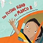 The Flying Hand of Marco B. by Richard…