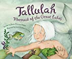 Tallulah: Mermaid of the Great Lakes by…