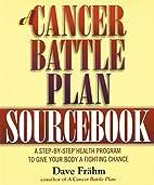 A Cancer Battle Plan Sourcebook: A…
