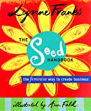 Franks, Lynne: The Seed Handbook: The Feminine Way to Create Business