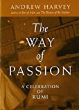 Harvey, Andrew: The Way of Passion: A Celebration of Rumi