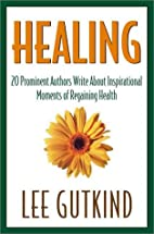 Healing: 20 Prominent Authors Write abt…