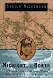 Nickerson, Sheila: Midnight to the North: The Untold Story of the Woman Who Saved the Polaris Expedition