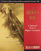 The Artist's Way: A Spiritual Path to Higher…