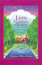 Little Moments of Peace: Daily Reflections…