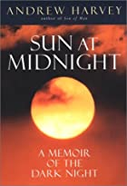 The Sun at Midnight : A Memoir of the Dark&hellip;