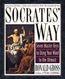 Gross, Ronald: Socrates' Way: Seven Master Keys to Using Your Mind to the Utmost