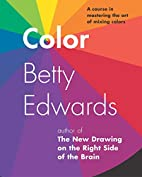 Color by Betty Edwards: A Course in…