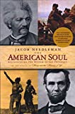 Needleman, Jacob: The American Soul: Rediscovering the Wisdom of the Founders