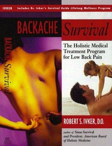 backache-survival-the-holistic-medical-treatment-program-for-chronic-low-back-pain