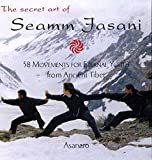 Asanaro: The Secret Art of Seamm-Jasani: 58 Movements for Eternal Youth from Ancient Tibet