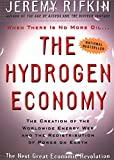 Rifkin, Jeremy: The Hydrogen Economy: The Creation of the Worldwide Energy Web and the Redistribution of Power on Earth