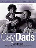 Margolis, Susanna: Gay Dads: A Celebration of Fatherhood