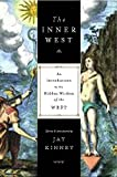Jay Kinney: The Inner West: An Introduction to the Hidden Wisdom of the West