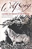 Fehr-Elston, Catherine: Wolfsong: A Natural And Fabulous History Of Wolves