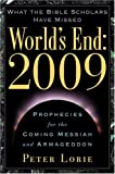 Lorie, Peter: World's End: 2009; Prophecies for the Coming Messiah and Armageddon