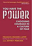 Frances Moore Lappe: You Have the Power: Choosing Courage in a Culture of Fear