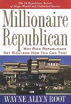 Millionaire Republican: Why Rich Republicans…