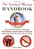 Harris, Bryan: The Sanctity of Marriage Handbook: The Ultimate Guide to Marriage - Between a Man And a Woman - Featuring Those Who Cast the First Stone