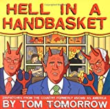 Tomorrow, Tom: Hell in a Handbasket: Dispatches from the Country Formerly Known As America