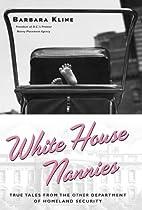 White House Nannies by Barbara Kline