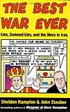 Rampton, Sheldon: The Best War Ever: Lies, Damned Lies, and the Mess in Iraq