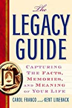The Legacy Guide: Capturing the Facts,…