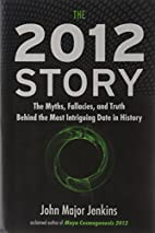 The 2012 Story: The Myths, Fallacies, and…