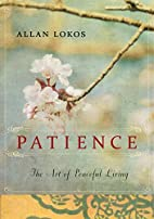 Patience: The Art of Peaceful Living by…