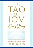 The Tao of Joy Every Day: 365 Days of Tao…