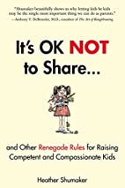 It's OK Not to Share and Other Renegade…