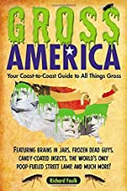 Gross America: Your Coast-to-Coast Guide to…