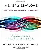 The Energies of Love: Using Energy Medicine…