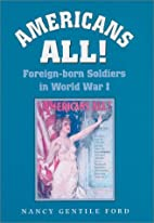 Americans All!: Foreign-Born Soldiers in…