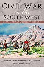 Civil War in the Southwest: Recollections of…
