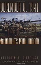 December 8, 1941: MacArthur's Pearl Harbor…