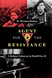 Bodson, Herman: Agent for the Resistance: A Belgian Saboteur in World War II