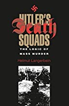 Hitler's Death Squads: The Logic of Mass…