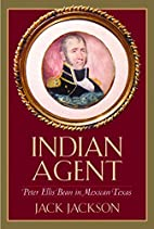Indian Agent: Peter Ellis Bean in Mexican…