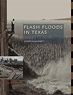 Flash floods in Texas by Jonathan Burnett