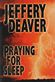 Deaver, Jeffery: Praying for Sleep