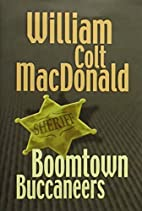 Boomtown Buccaneers by William Colt…