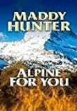Hunter, Maddy: Alpine for You