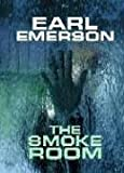 Emerson, Earl: The Smoke Room (Platinum)