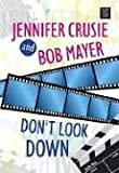 Mayer, Bob: Don&#39;t Look Down