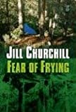 Churchill, Jill: Fear of Frying