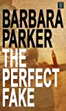 Parker, Barbara: The Perfect Fake (Center Point Platinum Mystery (Large Print))